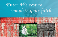 Enter-His-rest-to-complete-your-faith-A