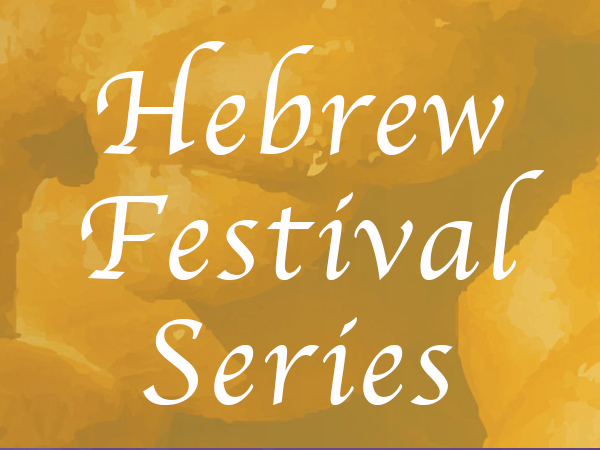Hebrew Festival Series
