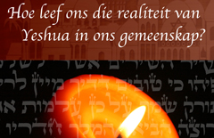 Hoe-leef-ons-die-realiteit-van-Yeshua-in-ons-gemeenskap-A