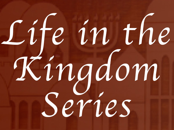 Life in the Kingdom Series