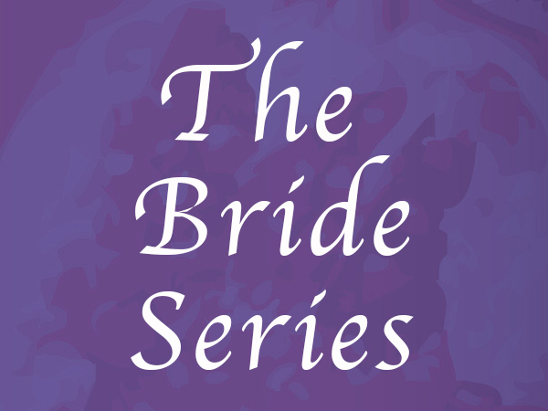 The Bride Series