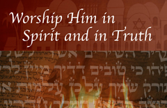 Worship-Him-in-Spirit-and-in-Truth-A