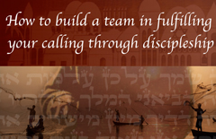 How-to-build-a-team-in-fulfilling-your-calling-through-discipleship---A